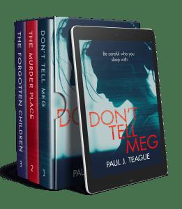 The Don't Tell Meg Trilogy Box Set by Paul J. Teague