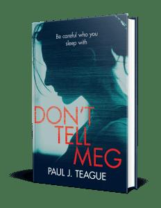 Don't Tell Meg by Paul J. Teague