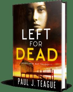 Left for Dead by Paul J. Teague