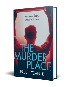 The Murder Place by Paul J. Teague